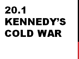 20.1 Kennedy's Cold War