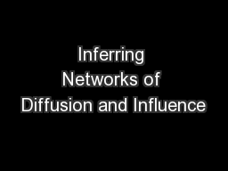Inferring Networks of Diffusion and Influence