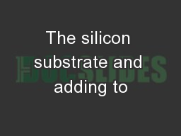 The silicon substrate and adding to