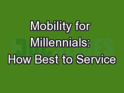 Mobility for Millennials: How Best to Service