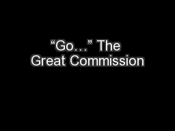 """Go…"" The Great Commission"