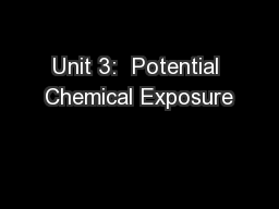 Unit 3:  Potential Chemical Exposure