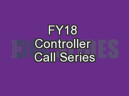 FY18 Controller Call Series