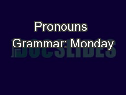Pronouns Grammar: Monday