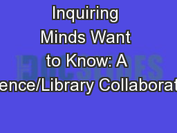 Inquiring Minds Want to Know: A Science/Library Collaboration