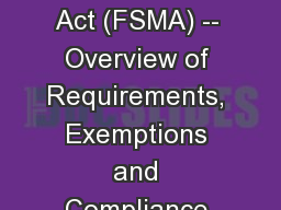 Food Safety Modernization Act (FSMA) -- Overview of Requirements, Exemptions and Compliance Dates f
