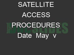SATELLITE ACCESS PROCEDURES Date  May  v