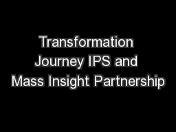 Transformation Journey IPS and Mass Insight Partnership