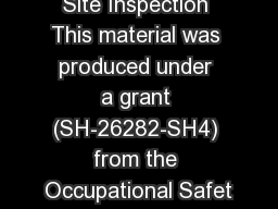 Site Inspection This material was produced under a grant (SH-26282-SH4) from the Occupational Safet
