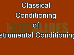 Classical Conditioning of Instrumental Conditioning?