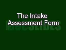 The Intake Assessment Form
