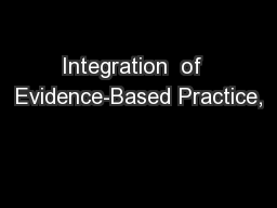 Integration  of  Evidence-Based Practice,