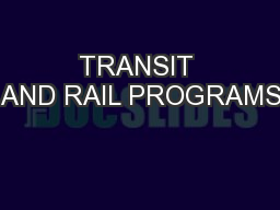 TRANSIT AND RAIL PROGRAMS
