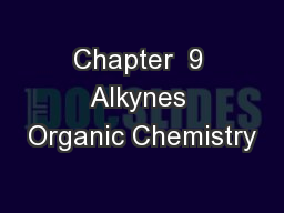 Chapter  9 Alkynes Organic Chemistry