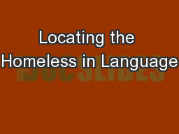 Locating the Homeless in Language