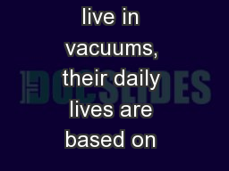 34- 1 Living things do not live in vacuums, their daily lives are based on _______________ with bot