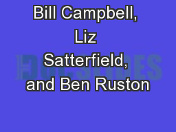 Bill Campbell, Liz Satterfield, and Ben Ruston