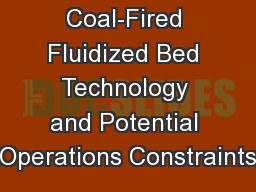 Evolution of Coal-Fired Fluidized Bed Technology and Potential Operations Constraints