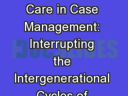 Trauma Informed Care in Case Management: Interrupting the Intergenerational Cycles of Trauma and Po