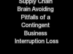 Supply Chain Brain Avoiding Pitfalls of a Contingent Business Interruption Loss