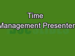 Time  Management Presenter: