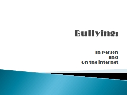 Bullying:   In person  a