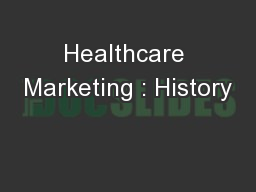 Healthcare Marketing : History
