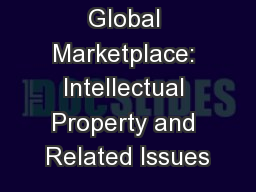 Law in the Global Marketplace: Intellectual Property and Related Issues
