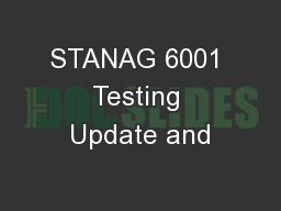 STANAG 6001 Testing Update and