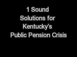 1 Sound Solutions for Kentucky's Public Pension Crisis