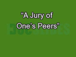 """A Jury of One's Peers"" PowerPoint PPT Presentation"