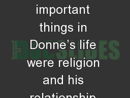Two of the most important things in Donne's life were religion and his relationship with his wife