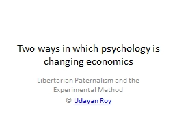 Two ways in which psychology is changing economics