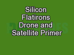 Silicon Flatirons Drone and Satellite Primer PowerPoint PPT Presentation