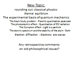 New  Topic: rounding out classical physics: