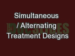 Simultaneous / Alternating Treatment Designs