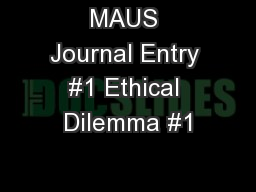 MAUS Journal Entry #1 Ethical Dilemma #1