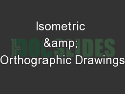 Isometric & Orthographic Drawings