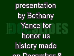 Other awesome presentation by Bethany Yance for honor us history made on December 8