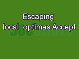 Escaping local  optimas Accept