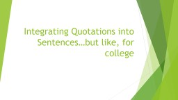 Integrating Quotations into Sentences…but like, for college