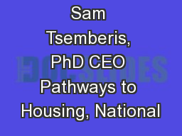 Sam Tsemberis, PhD CEO Pathways to Housing, National