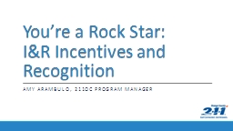 You're a Rock Star: I&R Incentives and Recognition