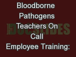 Bloodborne  Pathogens Teachers On Call Employee Training: