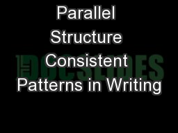 Parallel Structure Consistent Patterns in Writing