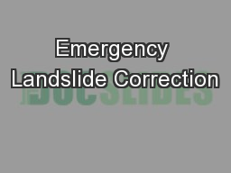 Emergency Landslide Correction