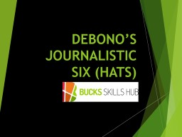 DEBONO'S JOURNALISTIC SIX (HATS) PowerPoint PPT Presentation