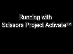 Running with Scissors Project Activate™