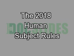 The 2018 Human Subject Rules