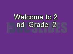 Welcome to 2 nd  Grade  2